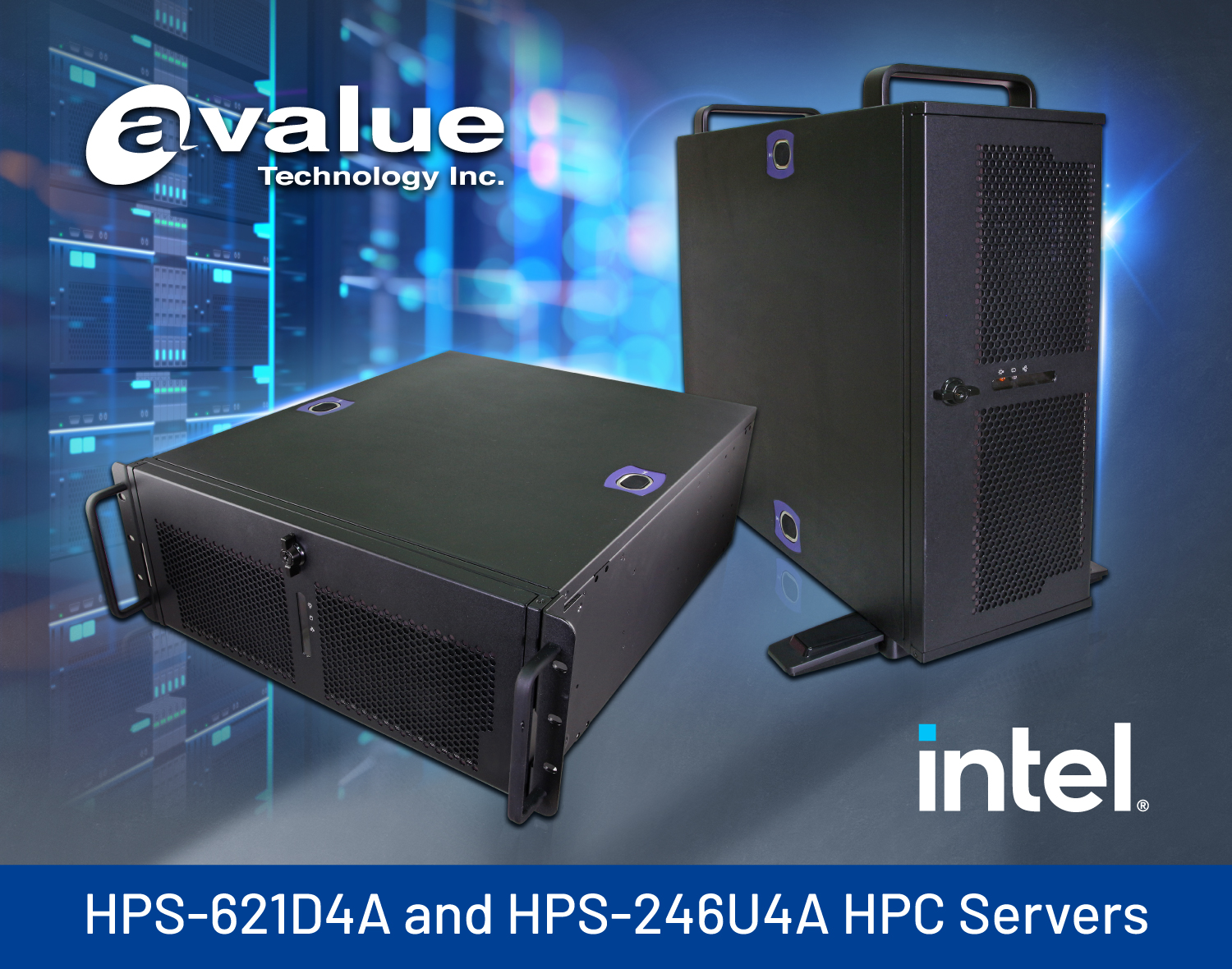 Avalue Launches HPS-621D4A and HPS-246U4A HPC Servers with Flexible 4U Rackmount / Tower Design, - Designed for a variety of applications, supporting Intel® Xeon® Scalable processors